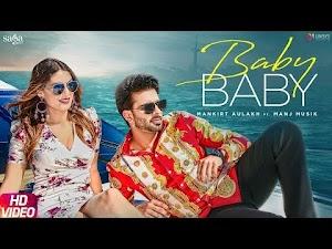 BABY BABY LYRICS – Mankirt Aulakh | Punjabi Song Video
