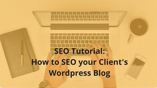 SEO Tutorial: How to SEO your Client's Wordpress Blog - Romela de Leon - SEO Consultant & Search Marketing Strategist