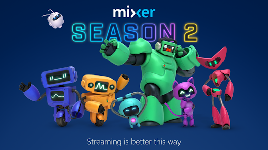 Mixer announces 'Season 2' and continues to put community first | GameDaily.biz