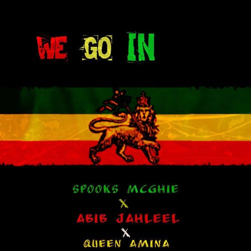 We Go In (Ft. Abib Jahleel and Queen Amina) (Produced By Spooks McGhie) (UNRELEASED 2013) by Spooks McGhie
