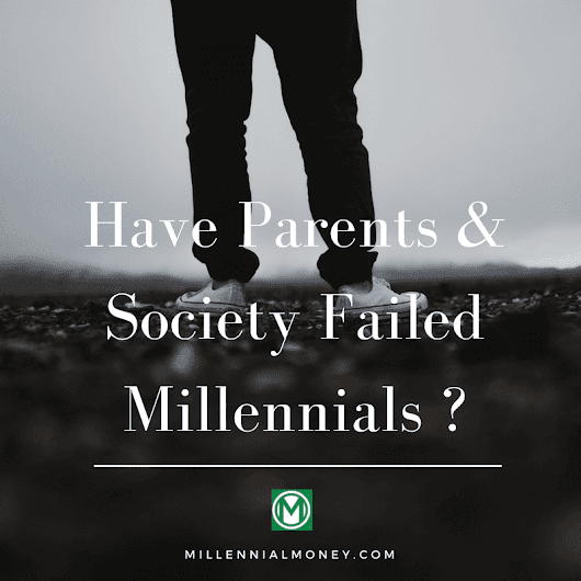 09 Feb Have Parents and Society Failed Millennials?