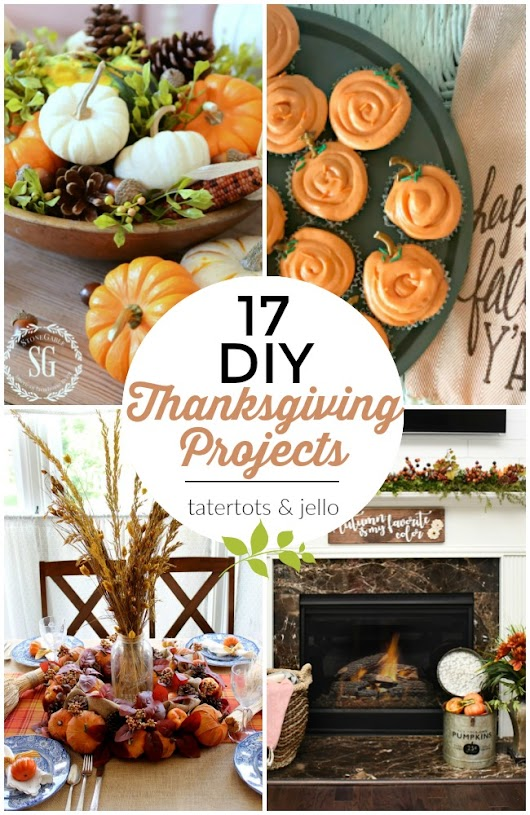 17 Ways to make your Thanksgiving AMAZING!! Recipes and Ideas!