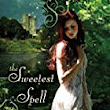 The Sweetest Spell by Suzanne Selfors