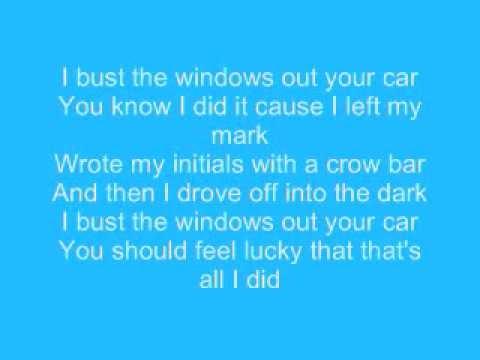 You Bust The Windows Out My Car Lyrics