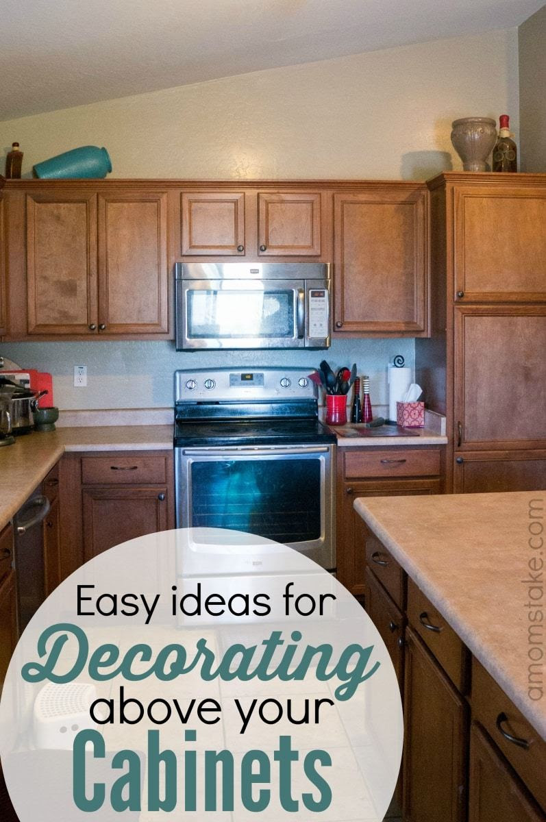 Ideas for Decorating Above Your Cabinets - A Mom's Take