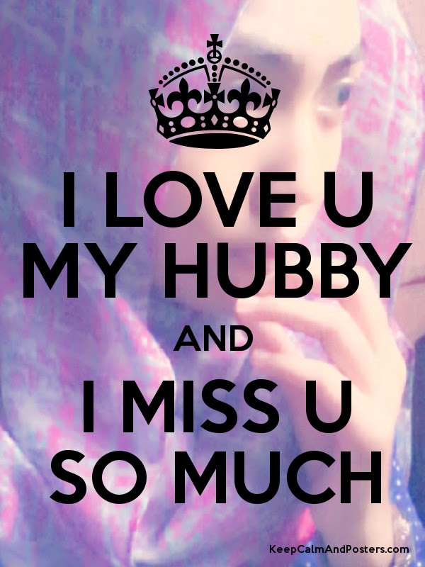 I Love U My Hubby And I Miss U So Much Keep Calm And Posters
