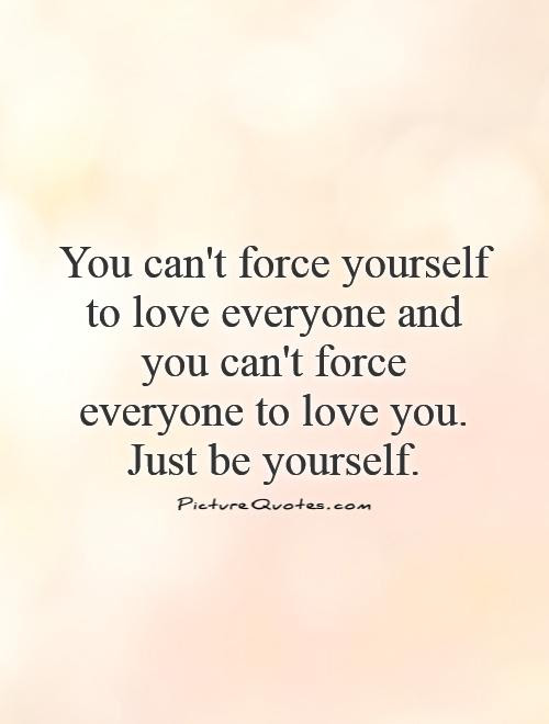 Quotes About You Cant Force Love 18 Quotes