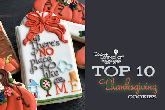 (Early) Saturday Spotlight: Top 10 Thanksgiving Cookies | Cookie Connection