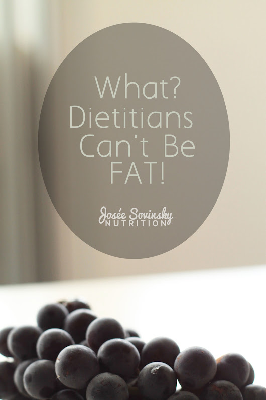 What? Dietitians Can't Be Fat!