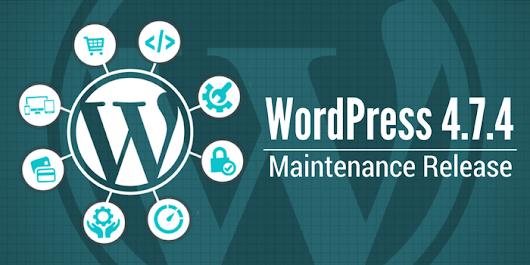 WordPress 4.7.4 is out: What's new in this Maintenance Release? | HireWPGeeks