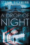 A Drop of Night, Author: Stefan Bachmann