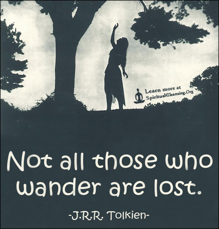 Not All Those Who Wander Are Lost Spiritualcleansingorg Love