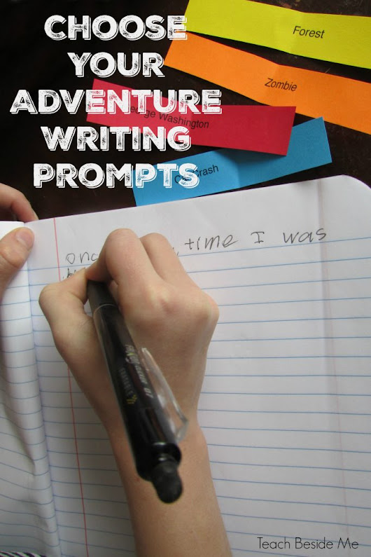Choose Your Adventure Stories- With Printable Writing Prompts - Teach Beside Me