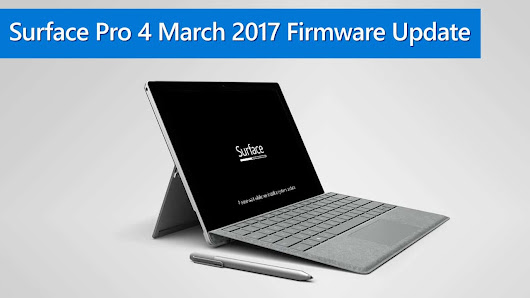 Microsoft Push a Major Firmware Update to Surface Pro 4 for March 2017