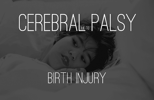 Cerebral Palsy as a Result of Birth Injury - Dolman Law Group