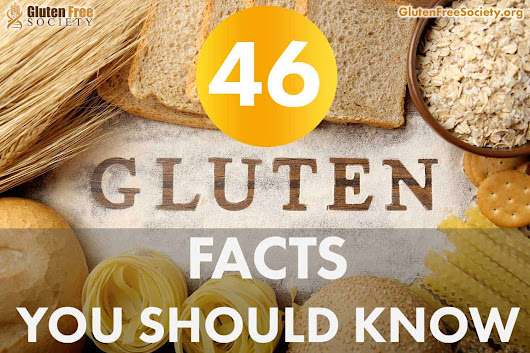 46 Facts About Gluten You Doctor Won't Share| Gluten-Free Society