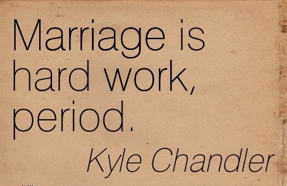 Marriage Is Hard Work Period Quotespicturescom