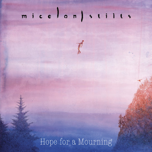 Hope For A Mourning, by Mice on Stilts