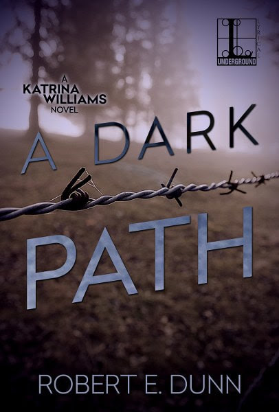 Book cover for mystery thriller A Dark Path from The Katrina Williams series by Robert E. Dunn.