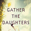 Gather the Daughters by Jennie Melamed