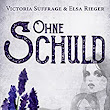 Ohne Schuld eBook: Victoria Suffrage, Elsa Rieger: Amazon.de: Kindle-Shop