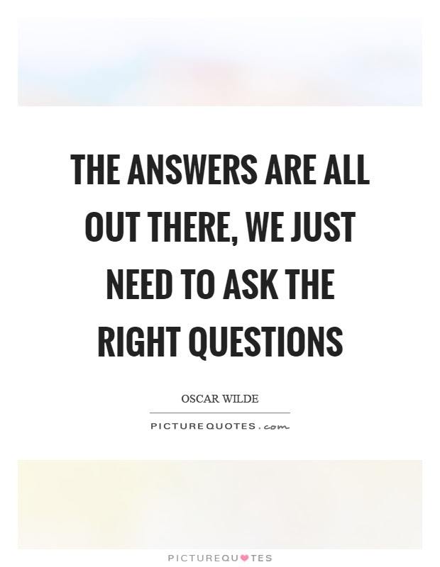 Right Questions Quotes  Sayings  Right Questions Picture Quotes