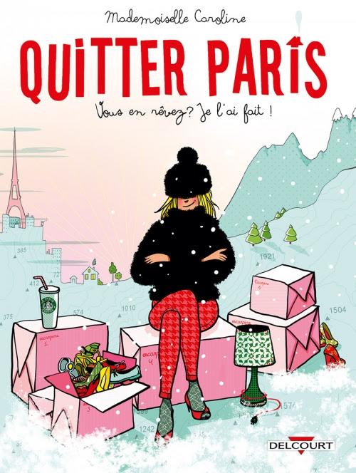Couverture Quitter Paris; vous en rêvez ? Je l'ai fait !
