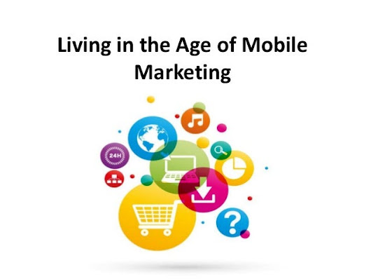 Living in the age of mobile marketing
