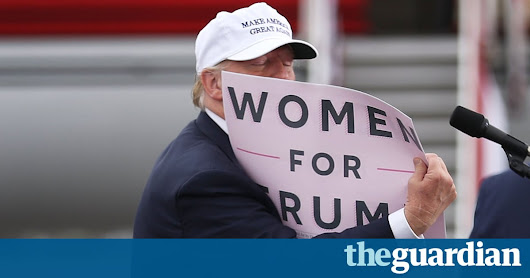 Enough is enough: the 2016 election is now a referendum on male entitlement | US news | The Guardian