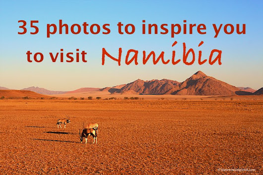 35 Photos to inspire you to visit Namibia - The Travelling Chilli