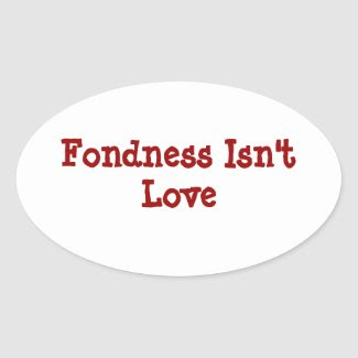 Fondness Isn't Love zazzle_sticker
