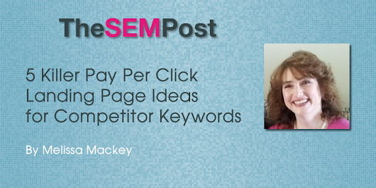 5 Killer PPC Landing Page Ideas For Competitor Keywords
