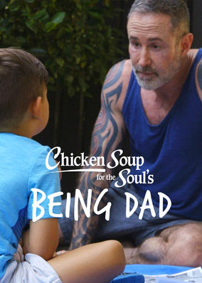Chicken Soup for the Soul's Being Dad - Season 1