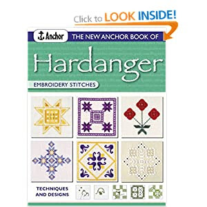The New Anchor Book of Hardanger Embroidery Stitches: Techniques and Designs (The New Anchor Embroidery Series)