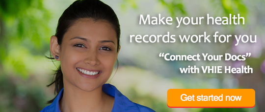 "Make your health records work for you. ""Connect Your Docs"" with VHIE Health. Get started now."