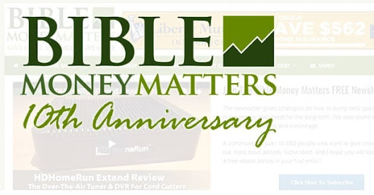 Bible Money Matters Turns 10 Years Old! A Look At The Last Decade