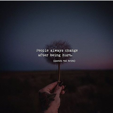 People Always Change After Being Hurt Pictures Photos And Images