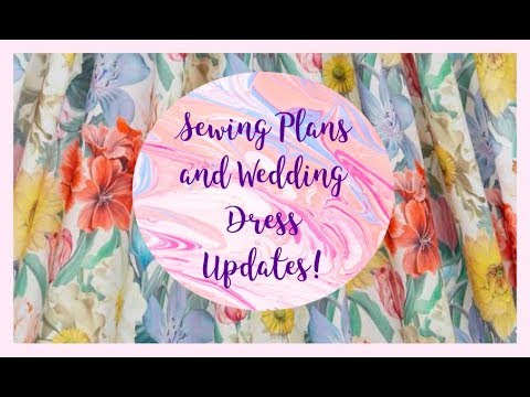 Sewing Plans and DIY Wedding Dress Update