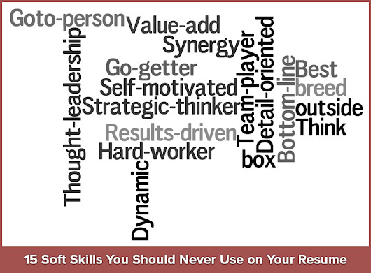 15 Soft Skills You Should Never Use on Your Resume | Resumonk