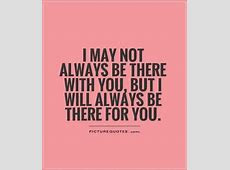 I Am Always There For You Love Quotes