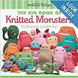 The Big Book of Knitted Monsters: Mischievous, Lovable Toys: Rebecca Danger: 9781604680096: Amazon.com: Books