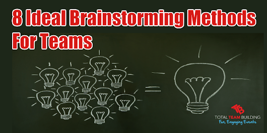 8 Ideal Brainstorming Ideas For Teams - Total Team Building