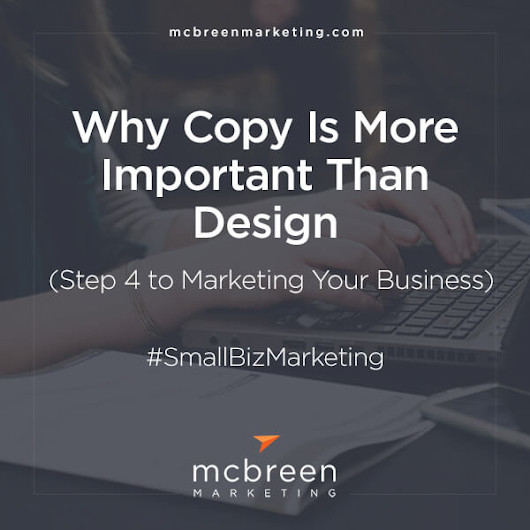 Why Copy Is More Important Than Design (How to Brand Your Business) - McBreen Marketing