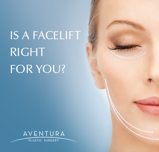 Is A Facelift Right For You? - Aventura Plastic Surgery