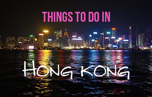 9 Totally Aweseome Things To Do in Hong Kong - Pommie Travels