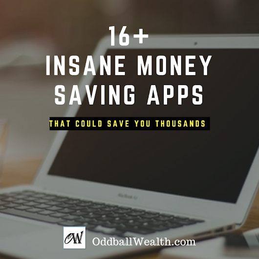 16+ Insane Apps That Will Save You Money Over and Over Again! | Oddball Wealth