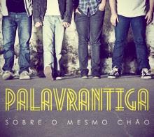 Novo CD do Palavrantiga fica entre os três mais baixados no iTunes em menos de 48h de lançamento