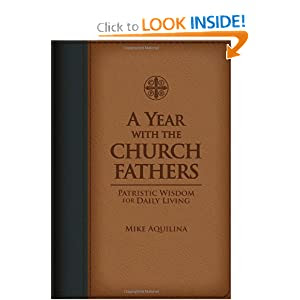 A Year With The Church Fathers - Patristic Wisdom For Daily Living
