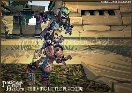 Postcards of Azeroth: Thieving Little Pluckers, by Rioriel Ail'thera of theshatar.eu