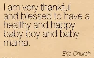 Brilliant Church Quote By Eric Church I Am Very Thankful And